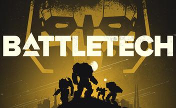Релиз BattleTech перенесли для начинание 0018 года