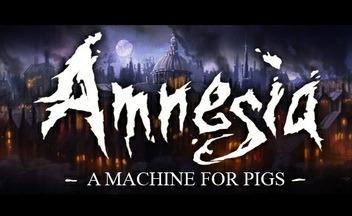 Amnesia: A Machine for Pigs отложена до 2013 года